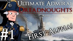 Ultimate Admiral: Dreadnoughts Alpha Gameplay Part 1