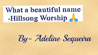 What a beautiful name- Hillsong Worship | Piano Cover by Adeline Sequeira