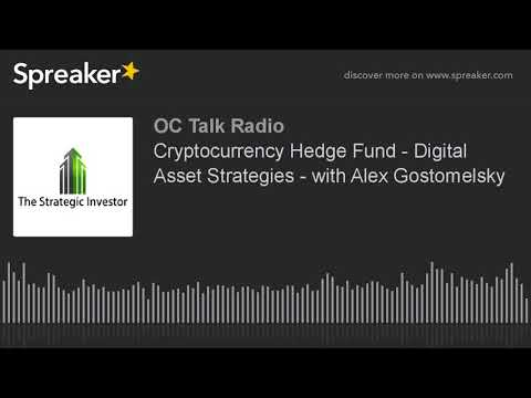 Cryptocurrency Hedge Fund - Digital Asset Strategies - with Alex Gostomelsky