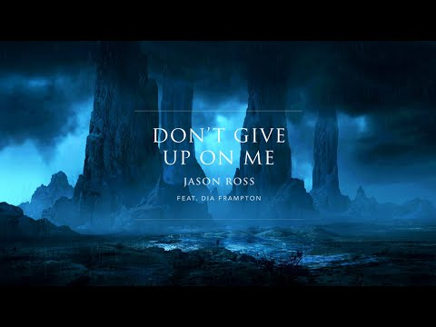 Jason Ross Feat. Dia Frampton - Don't Give Up On Me [OPHELIA RECORDS]