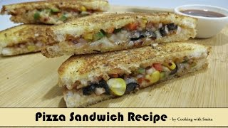 Pizza Sandwich Recipe in Hindi by Cooking with Smita  पज़ज़ सडवच