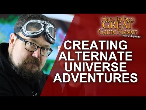 PartyInception: Creating Alternative Universes in your RPG - #GM Tips - How to be a Great GM