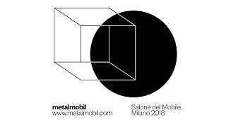 Metalmobil @Salone del Mobile 2018 | Philippe Nigro presents Shade