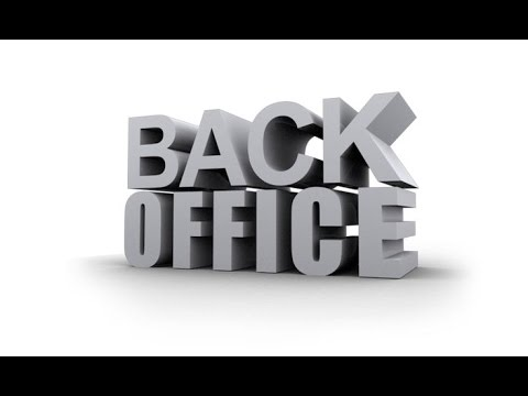 HOW TO WORK YOUR BACK OFFICE