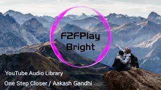 เพลงเพราะๆจาก YouTube Audio Library  | One Step Closer / Aakash Gandhi