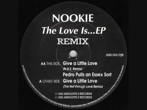 Nookie - Give A Little Love (The Not Enough Love Remix)