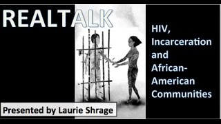 REALTALK Episode 1: HIV, Incarceration and African-American Communities