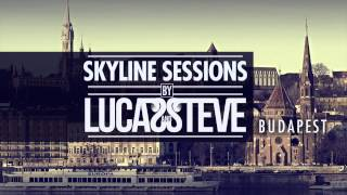 Lucas & Steve Present Skyline Sessions #2 Budapest