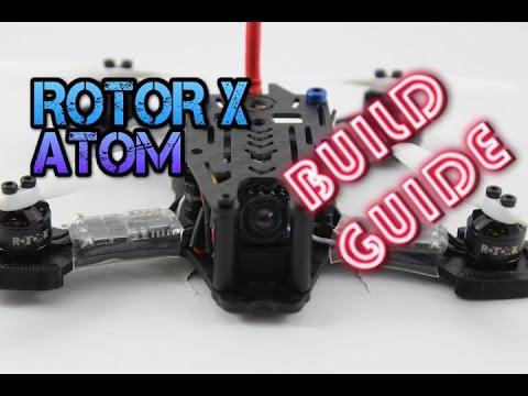 Rotor X: Atom. Full Build Guide. 99 Grams of POWER