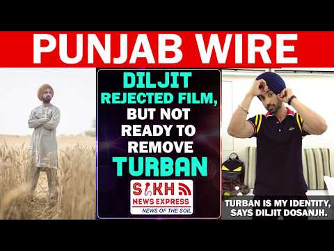 Diljit rejected Film, but not ready to remove turban    PUNJAB WIRE    SNE Mp3