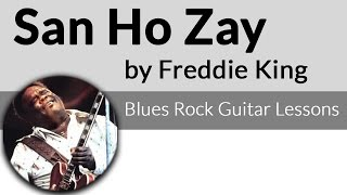 San-Ho-Zay-Intro-Freddie King Guitar Lesson