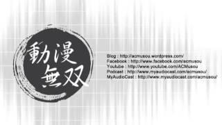 日期:2014年1月20日主持:樹靈、Im、有馬二、夜行者、河馬仔、aibainoran ---------------------------------------------------------------------------------- 動漫無雙Facebook ...