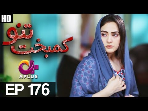 Kambakht Tanno - Episode 176 - A Plus ᴴᴰ Drama