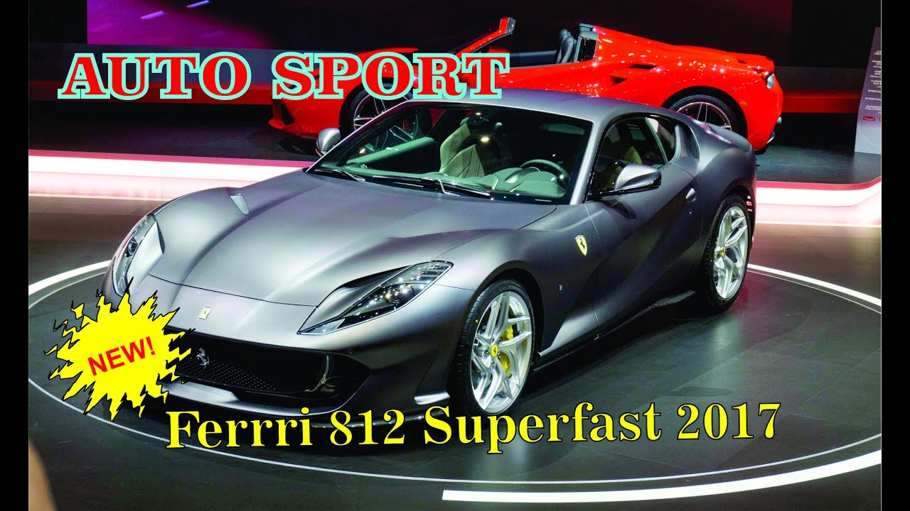 Wow Best Automatic Sports Car Brands Ferrari 812 Superfast Youtube