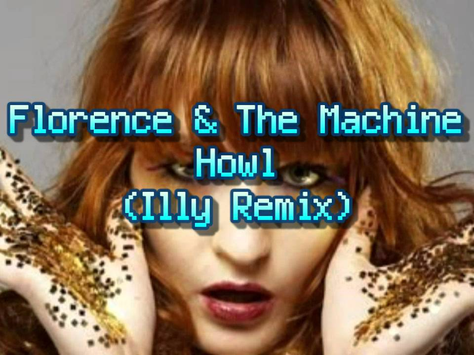 florence and the machine howl ily remix youtube. Black Bedroom Furniture Sets. Home Design Ideas