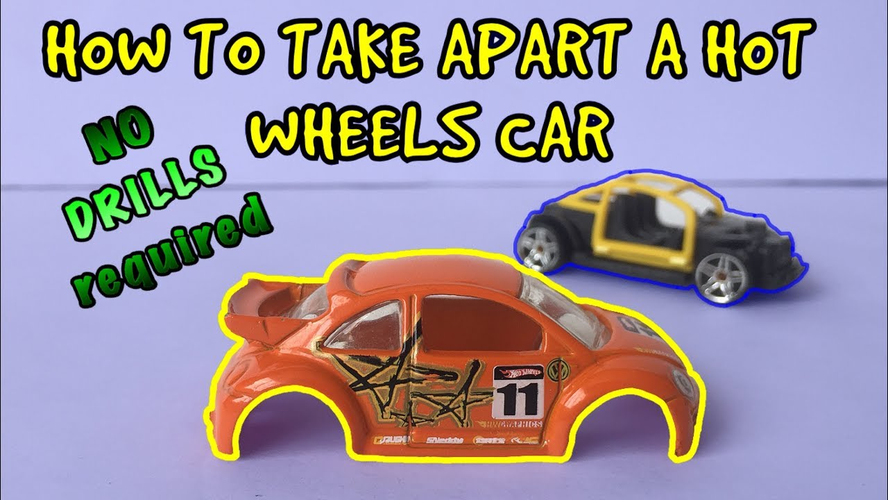 How To Take Apart A Hot Wheels Car Without A Drill Screwdriver