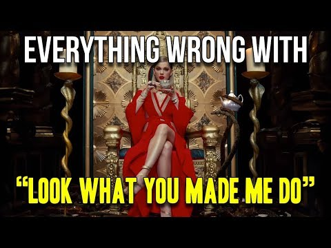"Everything Wrong With Taylor Swift - ""Look What You Made Me Do"""