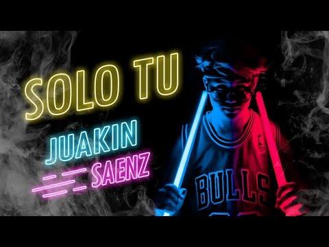 Sólo tú-(video oficial) Juakin saenz