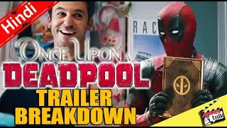 Once Upon A Deadpool | Official Trailer Breakdown [Explained In Hindi]