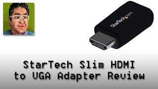 StarTech Slim HDMI to VGA Converter Review