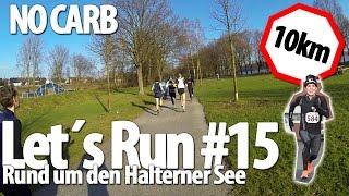 Let´s Run #15 - 10km Rund um den Halterner See | Ohne Kohlenhydrate zweitbeste Zeit in 36:00