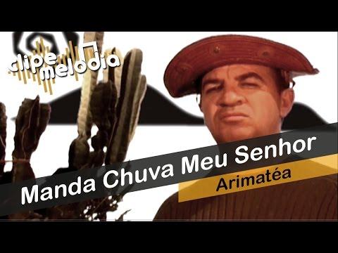 Arimatéa - Manda Chuva Meu Senhor (clipe oficial)