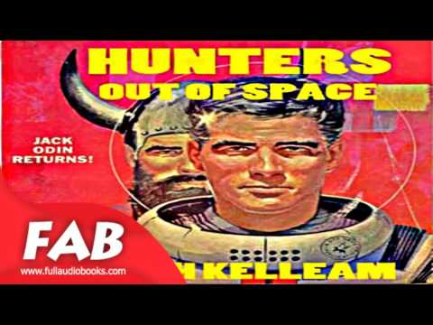 Hunters Out of Space Full Audiobook by Joseph E. KELLEAM by Science Fiction