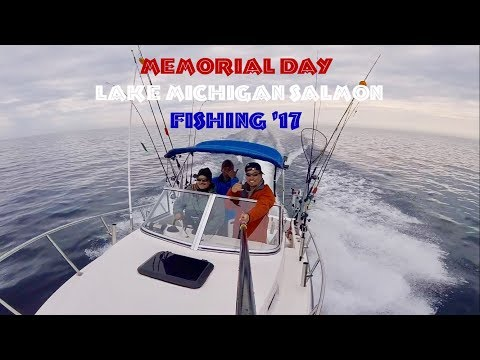 Memorial Day Lake Michigan Salmon Fishing '17