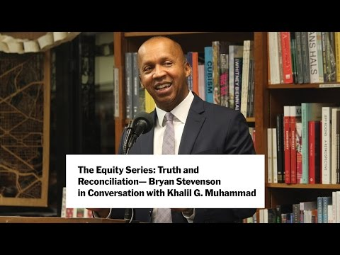 The Equity Series: Truth and Reconciliation – Bryan Stevenson with Khalil G. Muhammad | MoMA LIVE