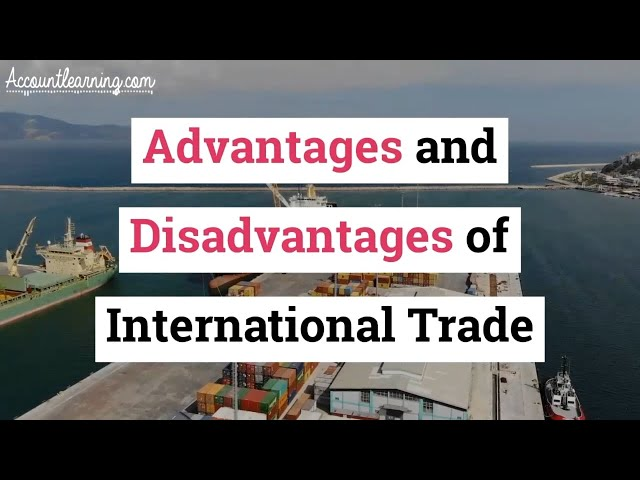 Advantages and Disadvantages of International Trade
