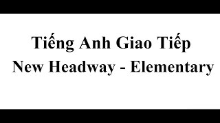 Unit 1   Hello Everybody   Học Tiếng Anh Giao Tiếp New Headway Elementary