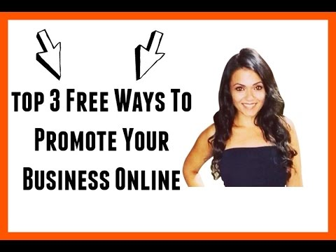 TOP 3 Free Ways To Promote Your Business Online