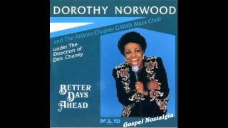 """Better Days Ahead"" (1992) Dorothy Norwood"