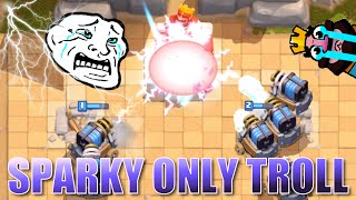 Clash Royale - SPARKY ONLY TROLL -TROLLING NOOBS IN CLASH ROYALE
