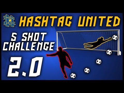 HASHTAG UNITED 5 SHOT CHALLENGE 2.0