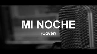 Mi Noche, Reykon Ft. Kannon - Cristian Osorno (Cover)