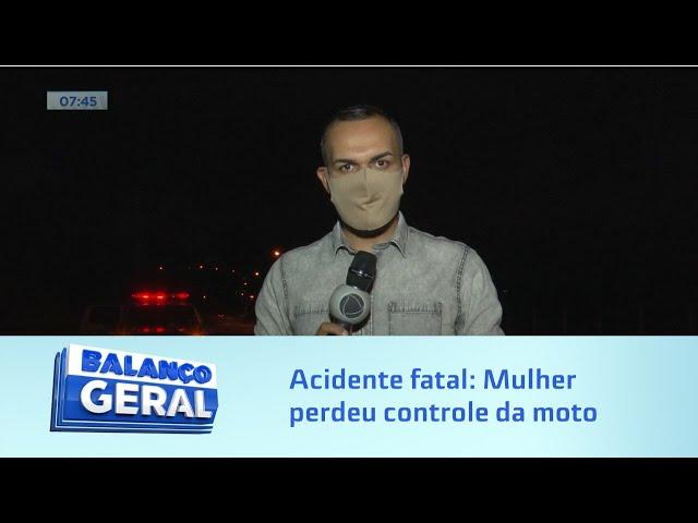 Acidente fatal: Mulher perdeu controle da moto