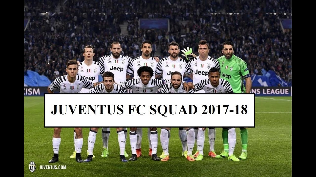 Juventus Fc Squad First Team 2017 18 Hd Official Youtube