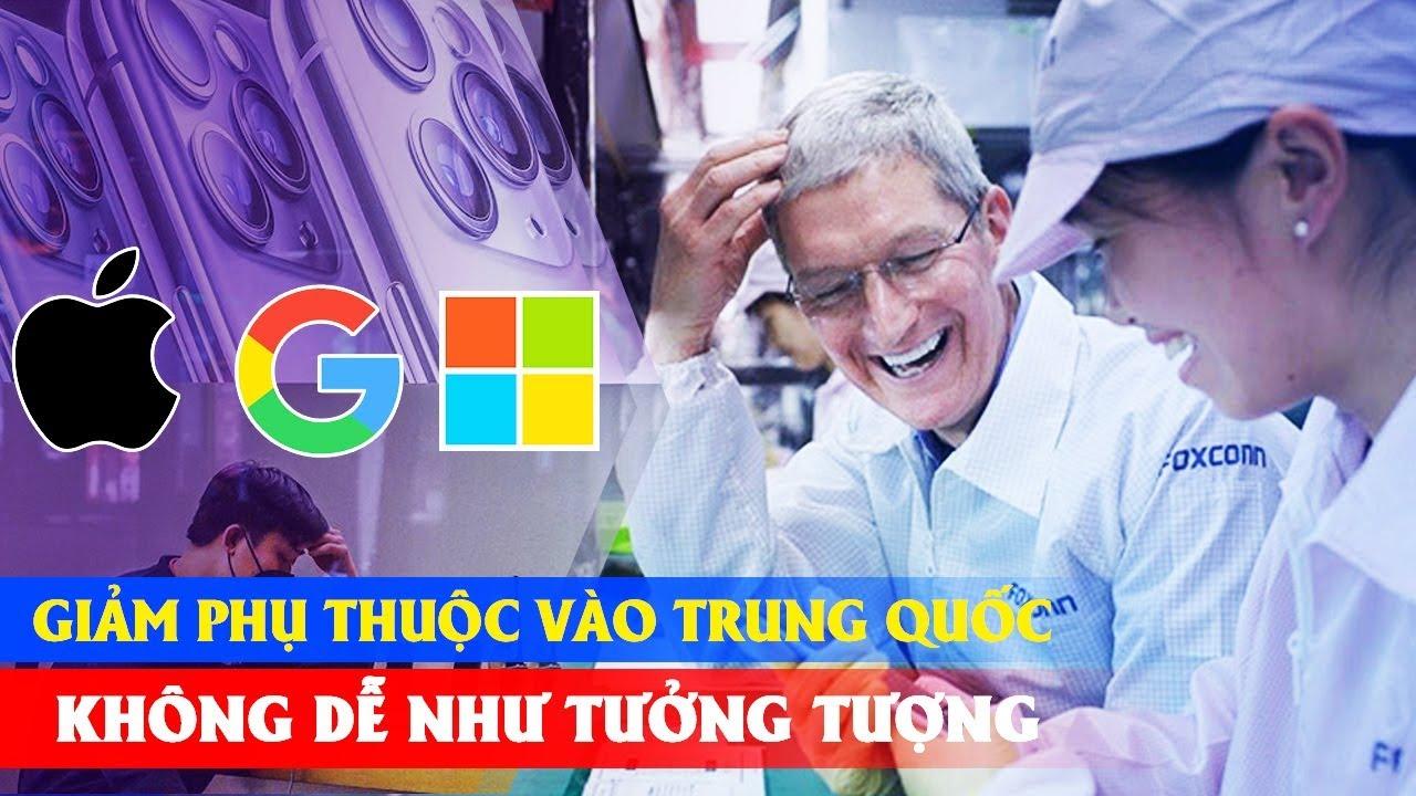 Apple, Google, Microsoft Sẽ Không Dễ Dàng Để Chuyển Sản Xuất Từ Trung Quốc Sang Việt Nam?