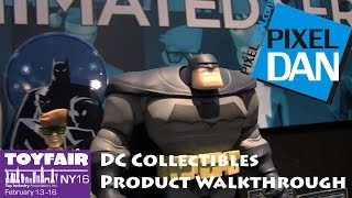 DC Collectibles Product Walkthrough at Toy Fair 2016 - Batman Animated, Icons, and more!