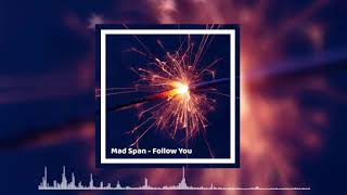 Mad Span - Follow you