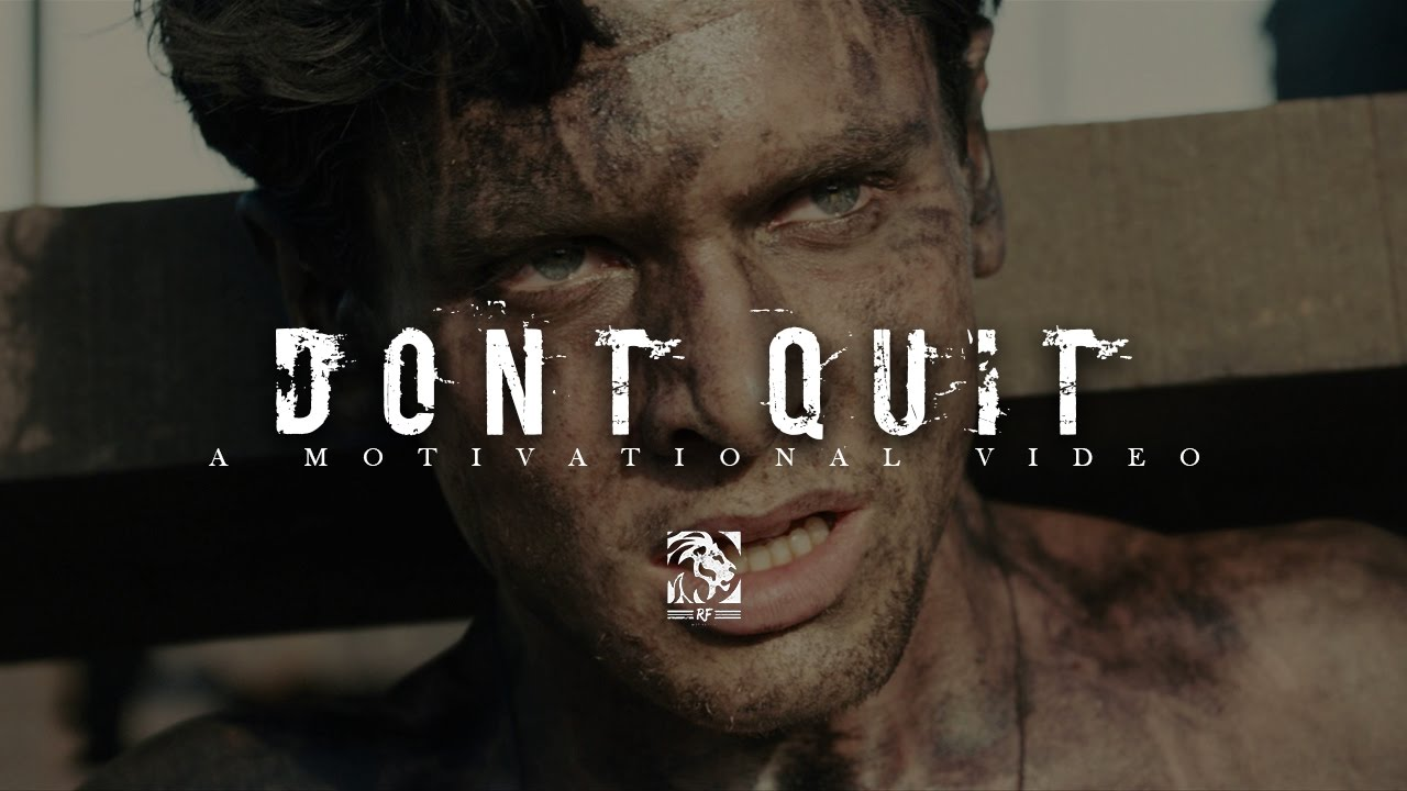 MOTIVATION - DON'T QUIT
