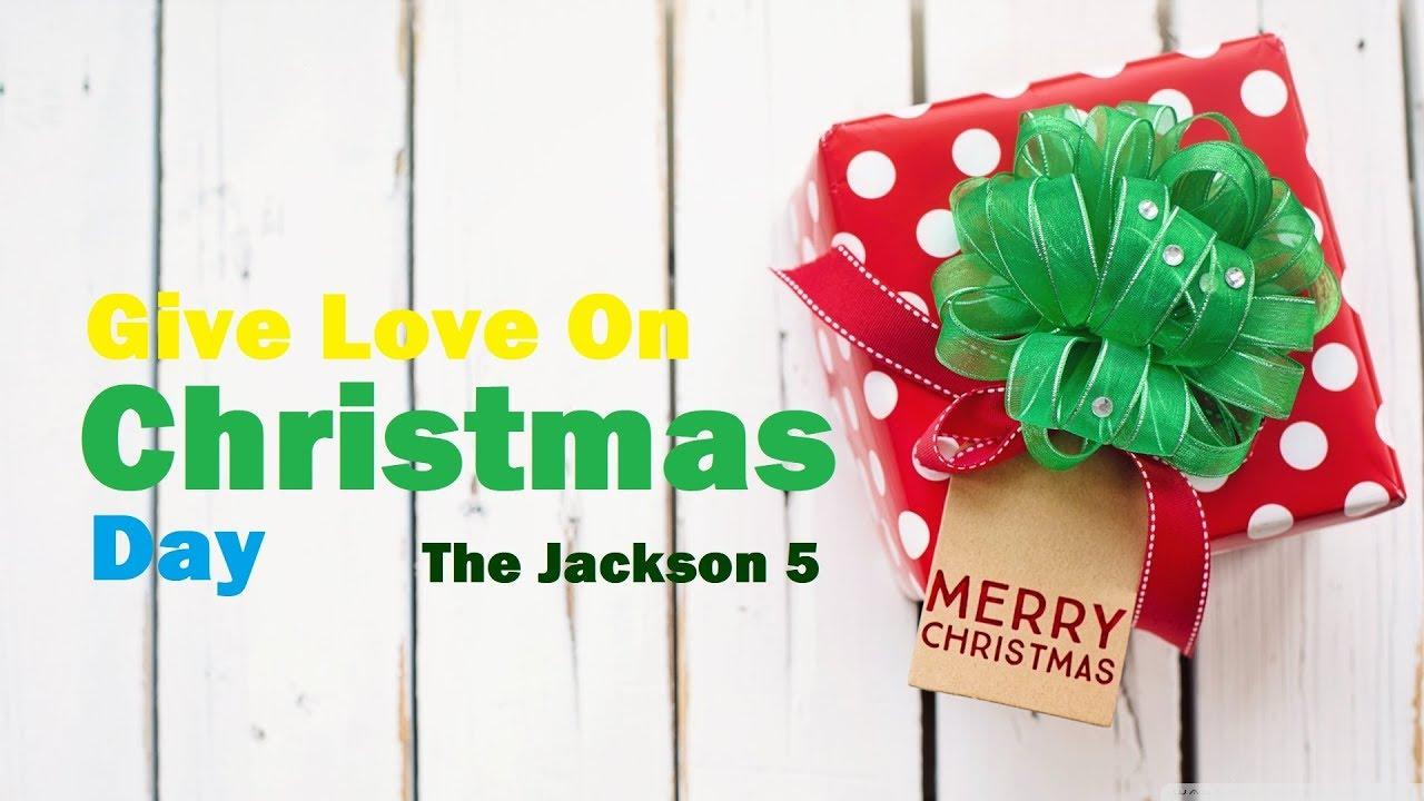 Give Love On Christmas Day - The Jackson 5 (Lyrics) - YouTube
