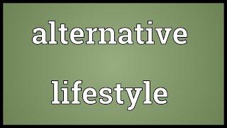 Alternative lifestyle Meaning