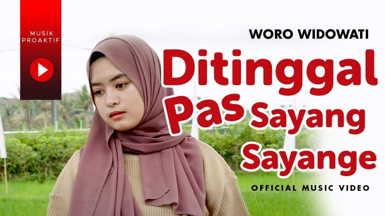 Woro Widowati - Ditinggal Pas Sayang Sayange (Official Music Video)