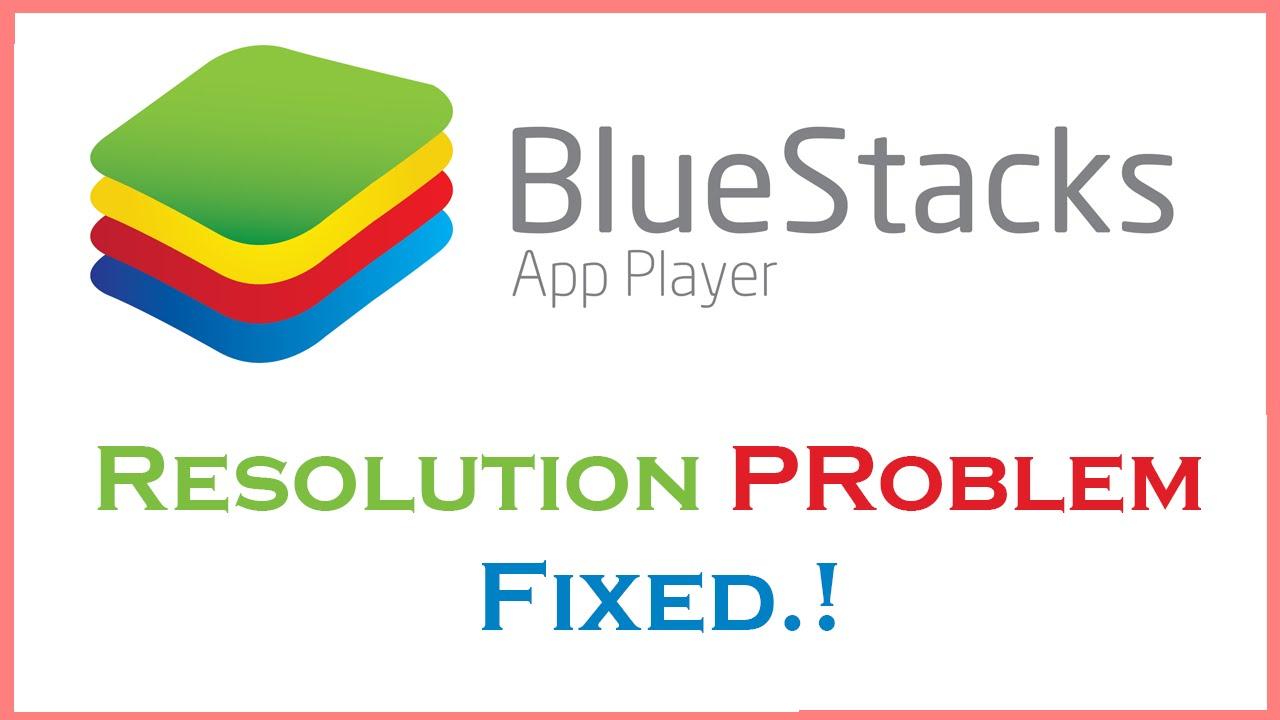 [Fixed] BlueStacks Screen Resolution Problems.!