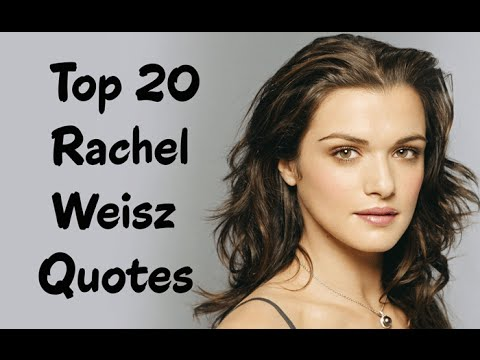 Top 20 Rachel Weisz Quotes - The English former fashion model & actress