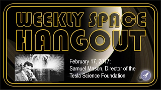 Weekly Space Hangout - Feb 17, 2017: Samuel M...