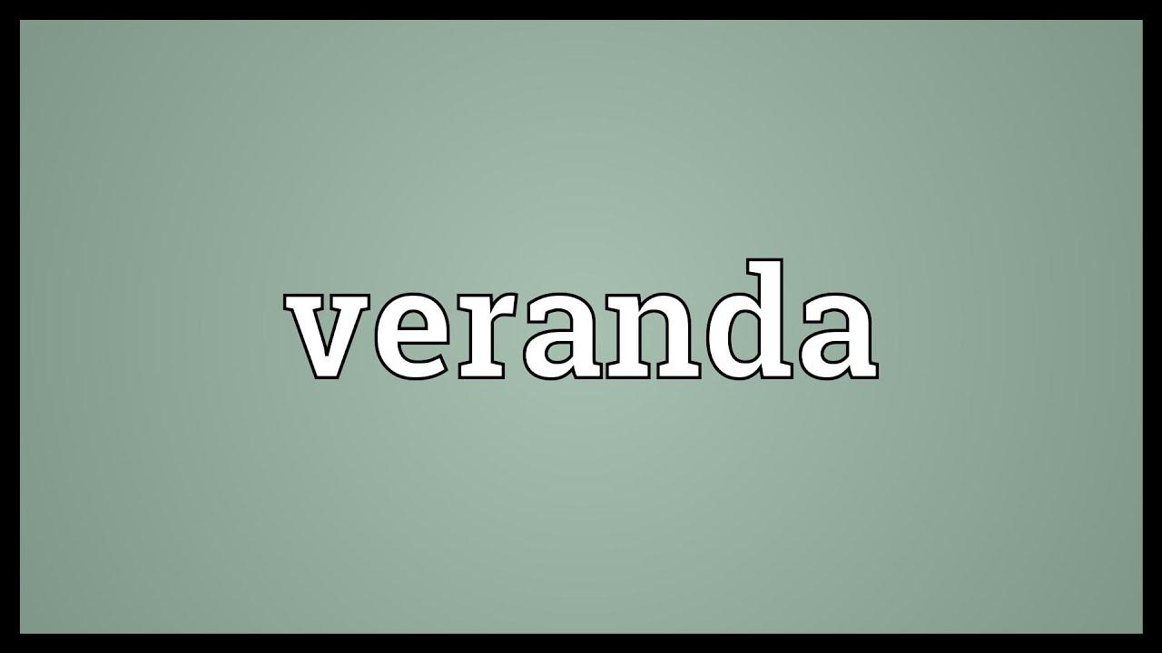 Veranda Meaning - YouTube