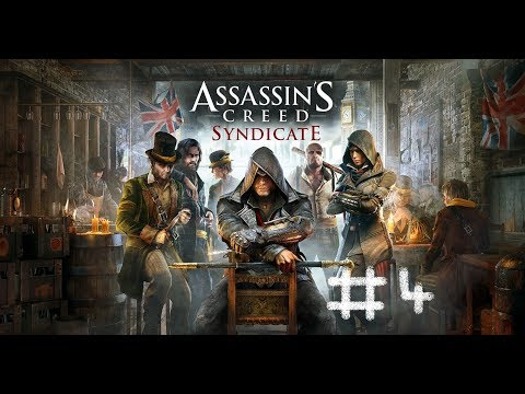 Assassin's Creed Syndicite Let's Play Part 4 Taking Over The First Borough